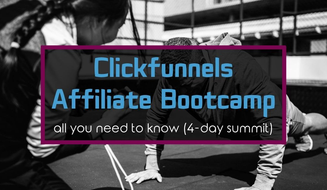 Not known Details About Clickfunnels Affiliate Bootcamp